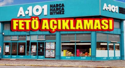 A101'DEN FETÖ OPERASYONU AÇIKLAMASI