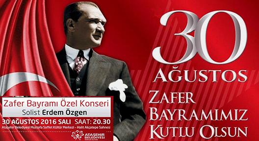 30 AĞUSTOS'TA ATAŞEHİR'DE 'ZAFER BAYRAMI KONSERİ'