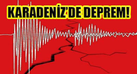 KARADENİZ'DE İSTANBUL'U KAYGILANDIRAN DEPREM