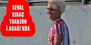 Seval Kıraç Futbola Trabzon'da Devam Ediyor