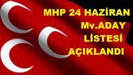24 Haziran Seçimi MHP Milletvekili Adayları Açıklandı