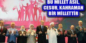 Cumhurbaşkanı Erdoğan '15 Temmuz Asla Unutulamayacak'