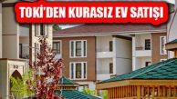 TOKİ'den 80 Bin'den Başlayan Fiyatlarla Kurasız Ev