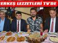 Turgay Başyayla İle Lezzet Yolculuğu Çankırı Çerkeş'te