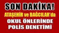 Uyum Haftası Başında Ataşehir'deki Okullarda Polis Denetimi