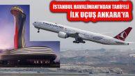 İstanbul Havalimanı'ndan İlk Tarifeli Seferi Ankara'ya