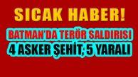 Batman'da Terör Saldırısında 4 Asker Şehit, 5 Yaralı