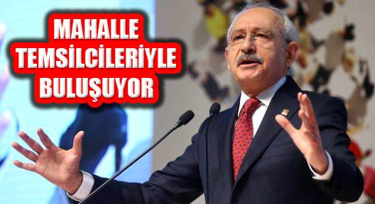 CHP Lideri Kılıçdaroğlu Mahalle Temsilcileriyle Buluşuyor