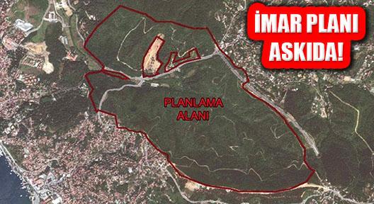 Beykoz'daki Ormanlık Alanı İmara Açan Plan Askıda