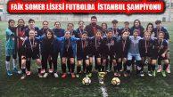 Faik Somer Spor Lisesi Futbol Genç Kızlar İstanbul Şampiyonu