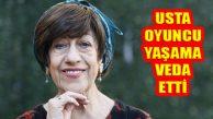 Usta Oyuncusu Sinema Tiyatro Ayşen Gruda Hayatını Kaybetti