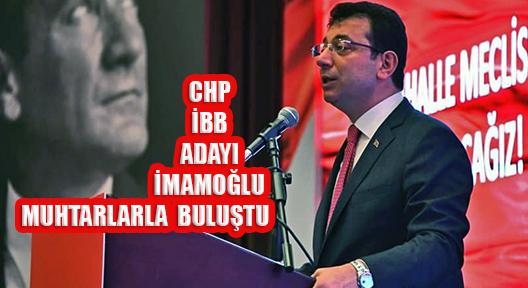 Ekrem İmamoğlu, İstanbul'un Mahalle Muhtarlarıyla Buluştu