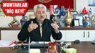 Ayhan Öztürk, Uç Beyi Muhtarları 'Hiç Beyi Yaptılar'