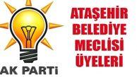 Ak Parti Ataşehir Belediye Meclisi Üyeleri Belli Oldu