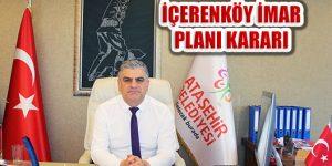 İçerenköy ve Küçükbakkalköy İmar Planları Kararı Verildi