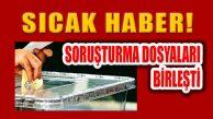 Maltepe, Kadıköy ve Ataşehir Soruşturmaları Birleştirildi