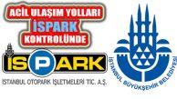 İstanbul Acil Ulaşım Yolları İSPARK'ın Kontrolünde
