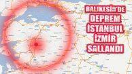 Balıkesir'de Deprem Fırtınası: Ard Arda 4 Kez Sallandı