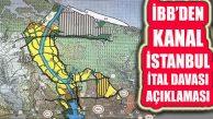 Kanal İstanbul Protokol İptal Davasına İBB'den Açıklama!