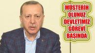 Erdoğan, 'Devletimiz Tüm Kurumlarıyla Görevinin Başında'