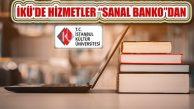 İKÜ, Tüm Hizmetlerini 'Sanal Banko'ya Taşıdı