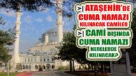 29 Mayıs'ta Cemaatle Cuma Namazı Kılınacak Ataşehir Camileri