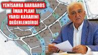 Yenisahra ve Barbaros İmar Planına İtiraz Kabul Edildi.