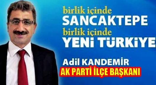AK Parti Sancaktepe İlçe Başkanı Adil Kandemir