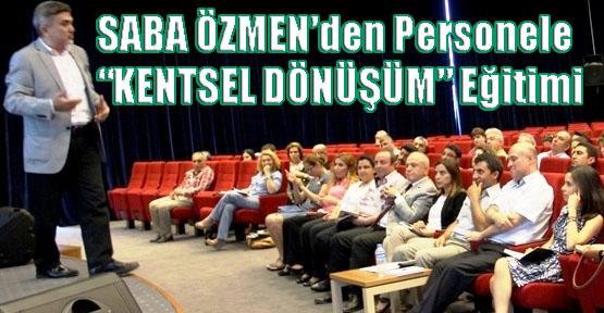Ataşehir'de Belediye Personeline 'Kentsel Dönüşüm' Eğitimi
