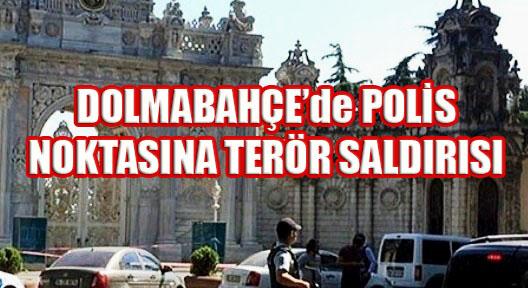Dolmabahçe Sarayı Nöbetçilerine Teröristlerden Saldırı