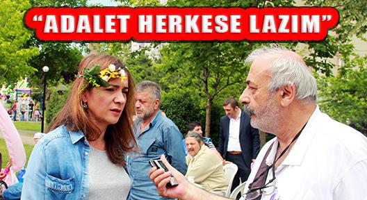 GAMZE AKKUŞ İLGEZDİ 'ADALETTE DOĞRU TEK OLMALI'