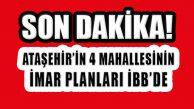 Ataşehir'in 4 Mahallesinin İmarı İBB Meclisinde