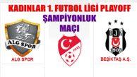Beşiktaş ALG Spor PlayOff Maçı Galibi Kadınlar Şampiyonu
