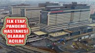 Pandemi Tahsisli Başakşehir Şehir Hastanesi Hizmete Açıldı