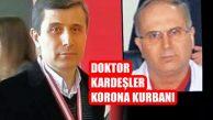 İki Doktor Kardeş 18 Gün Arayla Koronavirüsten Öldü