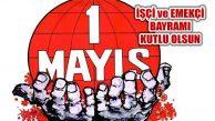 Emeğin, Emekçinin Bayramı 1 Mayıs Kutlanıyor