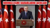 Erdoğan, 1 Haziran itibarı ile uygulanacak kararları açıkladı