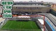 İstanbullular  Yeni Spor Tesislerine Kavuşuyor
